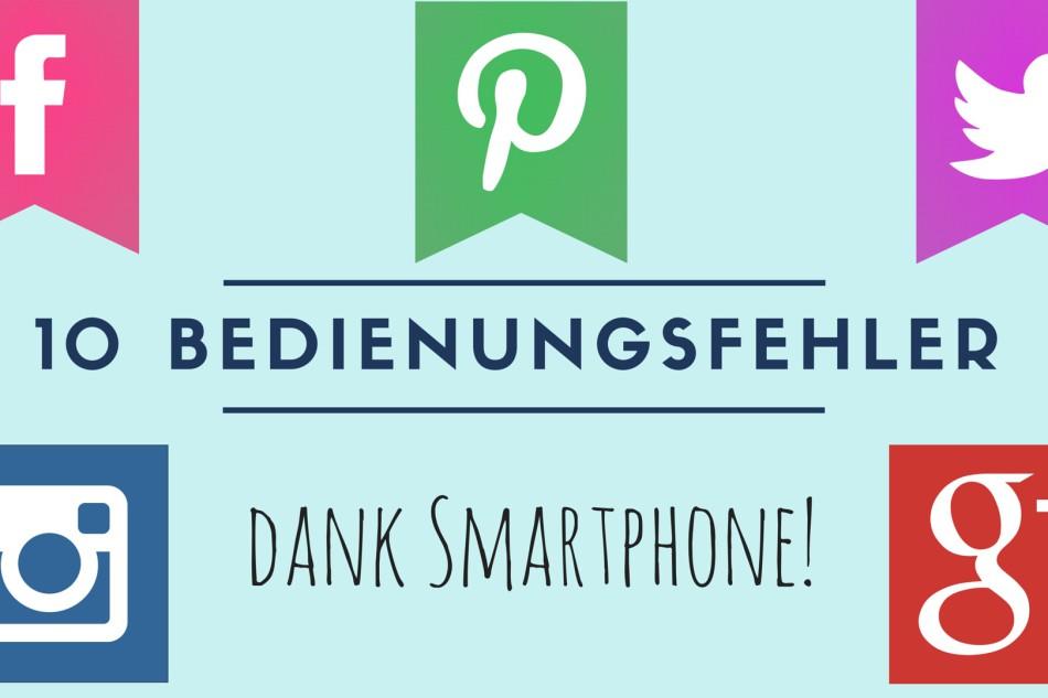 Soziale Netzwerke und das Smartphone – Zehn Bedienungsfehler, die dir garantiert bekannt vorkommen