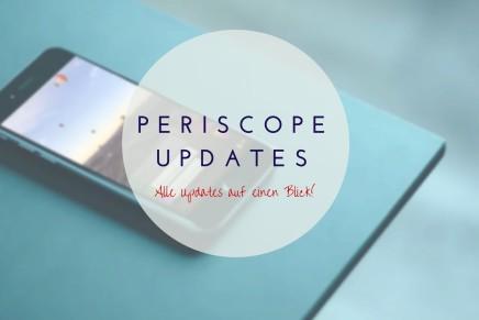 Periscope Update – alle Neuigkeiten der Livestream App