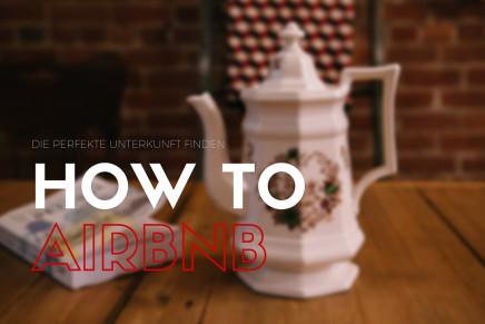 How to Airbnb – wie ihr Buchungsfehler vermeidet und die perfekte Unterkunft findet!
